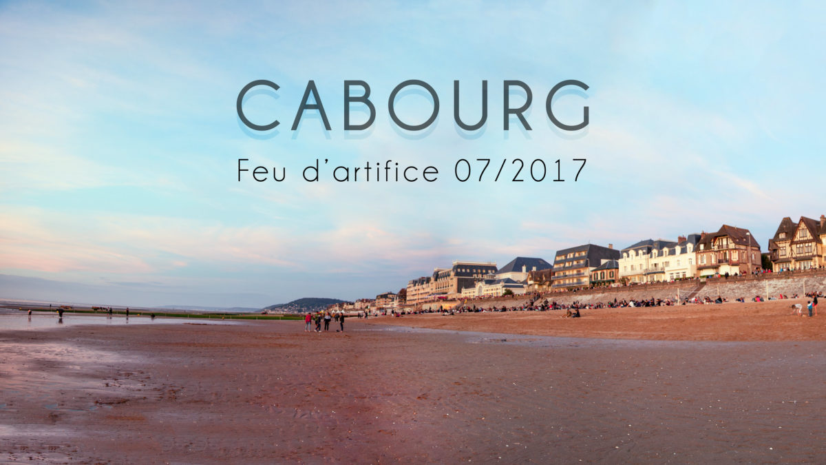 Feu d'artifice CABOURG 2017